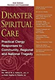 img - for Disaster Spiritual Care, 2nd Edition: Practical Clergy Responses to Community, Regional and National Tragedy book / textbook / text book
