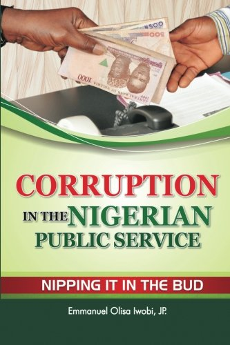 Corruption in the Nigerian Public Service Nipping It in the Bud