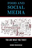 Food and Social Media, Signe Rousseau, 0759120439
