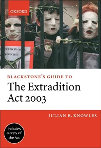 Book Blackstone's Guide to the Extradition Act 2003 by Julian B. Knowles (2004-07-08)