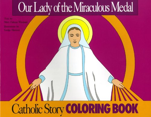 Our Lady of The Miraculous Medal Coloring Book: A Catholic Story Coloring Book