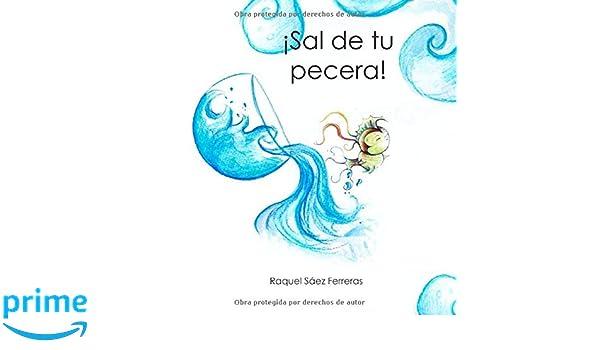 Sal de tu pecera! (Spanish Edition): Raquel Sáez Ferreras ...