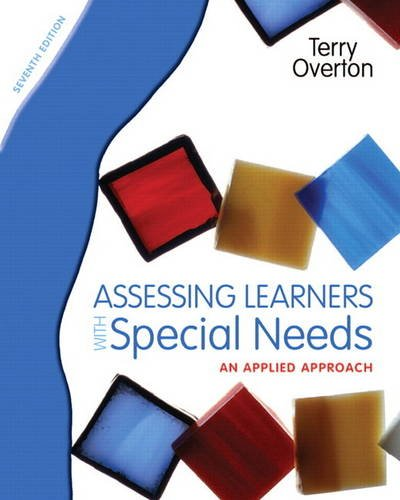 Assessing Learners with Special Needs: An Applied Approach (7th Edition) by Pearson