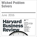 Wicked Problem Solvers | Amy C. Edmonson