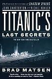 Titanic's Last Secrets, Brad Matsen, 0446582042