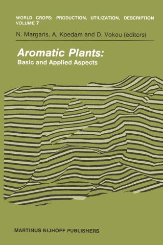 Aromatic Plants: Basic and Applied Aspects (World Crops: Production, Utilization and Description)