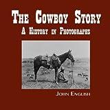 The Cowboy Story, John English, 0963566962