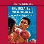 The Greatest: Muhammad Ali   Walter Dean Myers