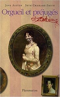 Orgueil Et Prejuges Et Zombies Seth Grahame Smith Babelio