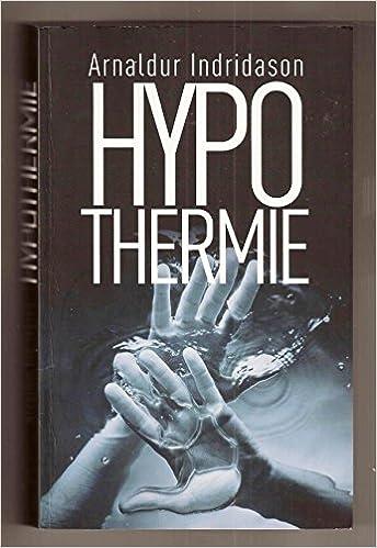 Amazon Fr Hypothermie Arnaldur Indridason Livres