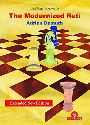 The Modernized Reti, Extended Second Edition: A Complete Repertoire For White - Adrien Demuth