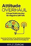 Attitude Overhaul: 8 Steps To Win the War On Negative Self-Talk