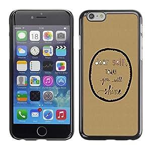 Estuche Cubierta Shell Smartphone estuche protector duro para el teléfono móvil Caso Apple Iphone 6 / CECELL Phone case / / Inspirational Motivational Text Bubble /