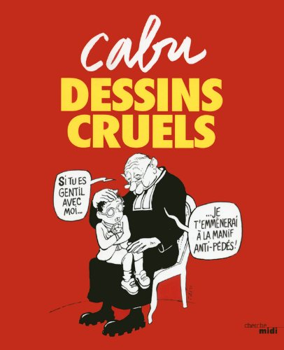 Dessins cruels (French Edition)