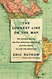 #9: The Longest Line on the Map: The United States, the Pan-American Highway, and the Quest to Link the Americas