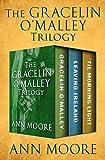 The Gracelin O'Malley Trilogy: Gracelin O'Malley, Leaving Ireland, and 'Til Morning Light