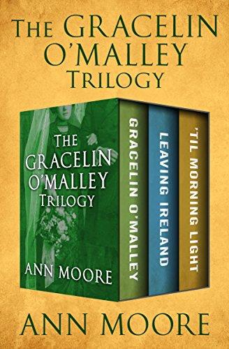 The Gracelin O'Malley Trilogy: Gracelin O'Malley, Leaving Ireland, and 'Til Morning ()