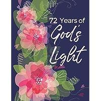 72 Years of God's Light: 72nd Birthday - Large Write In Prayer Journal & Sermon Notes - Bible Joy for Girls, Teens & Women