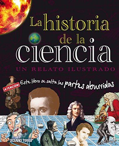 La historia de la ciencia: un relato ilustrado (El libro Océano de…) (Spanish Edition)