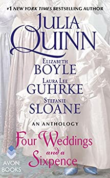 Four Weddings and a Sixpence: An Anthology by [Quinn, Julia, Boyle, Elizabeth, Sloane, Stefanie, Guhrke, Laura Lee]