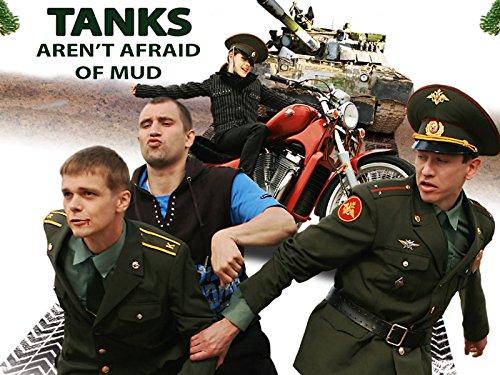 Tanks Aren't Afraid of Mud