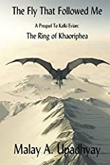 The Fly That Followed Me: A Prequel to Kalki Evian: The Ring of Khaoriphea Paperback