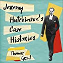Jeremy Hutchinson's Case Histories Audiobook by Thomas Grant Narrated by David Timson
