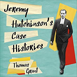 Jeremy Hutchinson's Case Histories Audiobook