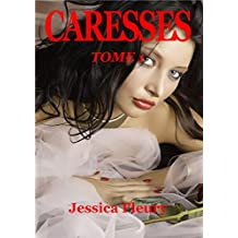 CARESSES: Tome 1 (French Edition)
