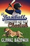 My Baseball Teammates Are Half Cheetah, Clarke Baldwin, 1490537090