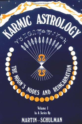 karmic-astrology-volume-1-the-moon-s-nodes-and-reincarnation-karmic-astrology
