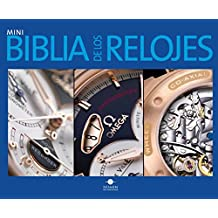 Mini biblia de los relojes/ Mini Watch Bible (Mini biblias/ Mini Bibles)