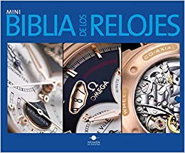 Mini biblia de los relojes/ Mini Watch Bible (Mini biblias/ Mini Bibles) (Spanish Edition): Gunter Segers: 9789707188211: Amazon.com: Books