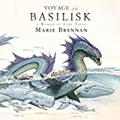 The Voyage of the Basilisk: A Memoir by Lady Trent | Marie Brennan