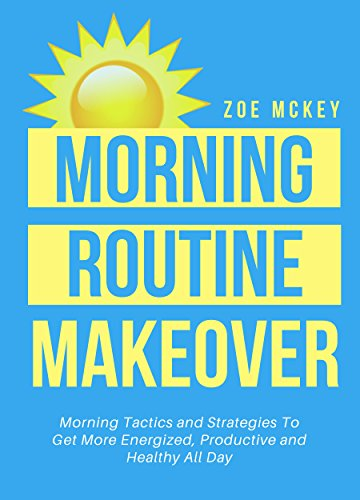 amazon com morning routine makeover morning tactics and strategies