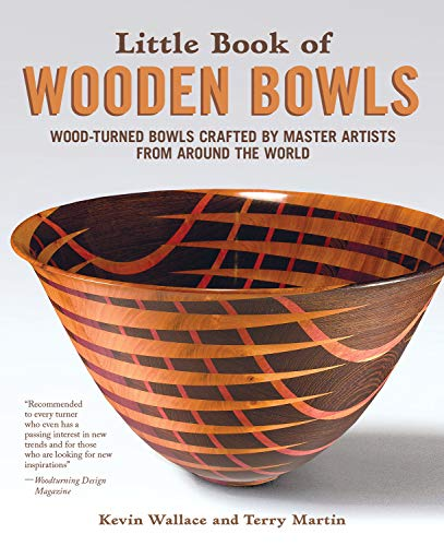 Pdf Home Little Book of Wooden Bowls: Wood-Turned Bowls Crafted by Master Artists from Around the World (Fox Chapel Publishing) Profiles of 31 Fine Woodturners & Artists and Studio-Quality Photos of Their Work