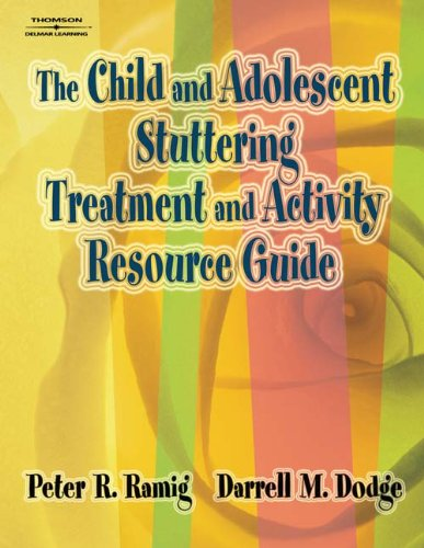 The Child and Adolescent Stuttering Treatment and Activity Resource Guide
