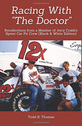 """Read Online Racing With """"The Doctor"""": Recollections from a Member of Jerry Crabb's Sprint Car Pit Crew (Black & White Edition) ebook"""