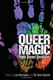 Queer Magic: Power Beyond Boundaries