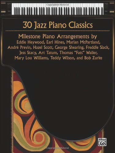 30 Jazz Piano Classics: Milestone Piano Arrangements