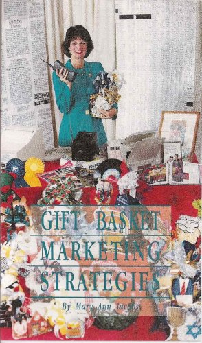 Gift Basket Marketing Strategies: Marketing for Your Gift Basket Business With Mary Ann Jacobs