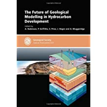 The Future of Geological Modelling in Hydrocarbon Development by A. Robinson (2009-01-15)