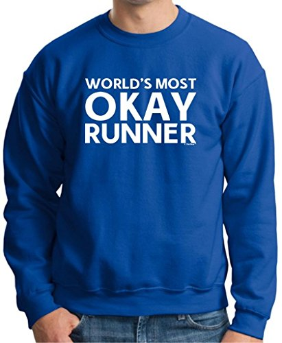 Okayest Runner, World's Most Okay Premium Crewneck Sweatshirt Medium Royal
