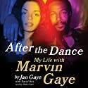 After the Dance: My Life with Marvin Gaye Audiobook by Jan Gaye Narrated by Robin Eller
