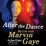 After the Dance: My Life with Marvin Gaye | Jan Gaye