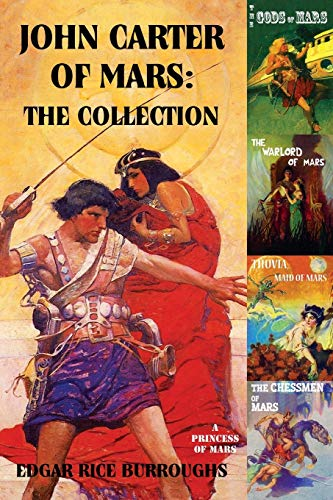 John Carter of Mars: The Collection – A Princess of Mars; The Gods of Mars; The Warlord of Mars; Thuvia, Maid of Mars…