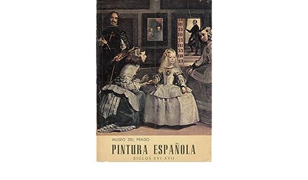 Museo del Prado. Pintura Española siglos XVI-XVII.: Amazon.es ...