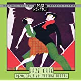 Jazz Cafe: Tunes From The 1920s, 30s, 40s Vintage Blends. Past Perfect Vintage Music