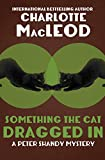 Something the Cat Dragged In (The Peter Shandy Mysteries Book 4)
