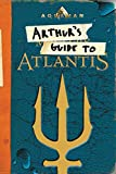 Aquaman: Arthur's Guide to Atlantis